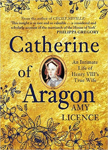Catherine of Aragon by Amy Licence